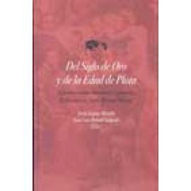 Del Siglo de Oro y la Edad de Plata. Estudios sobre literatura española dedicados a Juan Manuel Rozas - Imagen 1