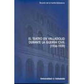 El teatro en Valladolid durante la Guerra Civil (1936-1939) - Imagen 1