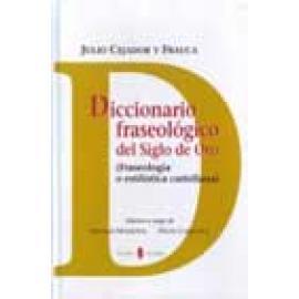 Diccionario fraseológico del Siglo de Oro. Fraseología o estilística castellana - Imagen 1