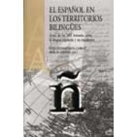El español en los territorios bilingües. Actas de las XIII Jornadas sobre la Lengua española y su enseñanza. (Contiene CD-ROM) -