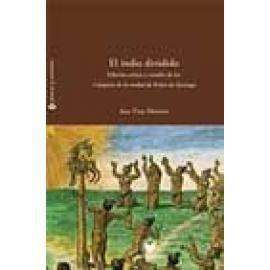 """El indio dividido. Fracturas de conciencia en el Perú colonial. Edición crítica y estudio de los """"Coloquios de la verdad"""" de Ped"""