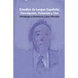 Estudios de Lengua Española: Descripción, Variación y Uso. Homenaje a Humberto López Morales. - Imagen 1