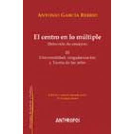 El centro en lo múltiple, III (Selección de ensayos) Universalidad, singularización y Teoría de las artes - Imagen 1