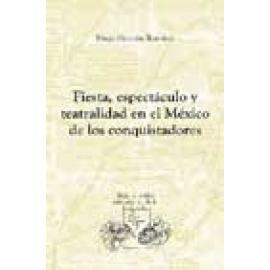 Fiesta, espectáculo y teatralidad en el México de los conquistadores - Imagen 1