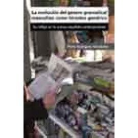 La evolución del género gramatical masculino como término genérico ; su reflejo en la prensa española contemporánea - Imagen 1