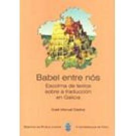 Babel entre nós. Escolma de textos sobre a traducción en Galicia - Imagen 1