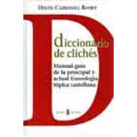Diccionario de clichés. Manual-guía de la principal y actual fraseología tópica castellana - Imagen 1