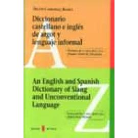 Diccionario castellano e inglés de argot y lenguaje informal An English and Spanish Dictionary of Slang and Unconventional Lan