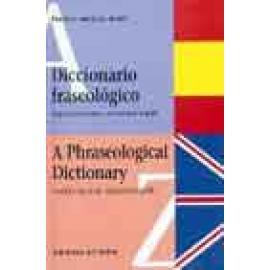 Diccionario fraseológico Inglés-castellano, castellano-inglés A Phraseological Dictionary English-Spanish, Spanish-English - Im