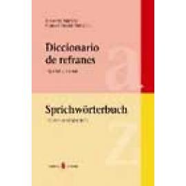 Diccionario de refranes. Español y alemán. Sprichtwörterbuch. Deutsch und Spanisch - Imagen 1