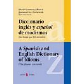 Diccionario inglés y español de modismos. A Spanish and English Dictionary of Idioms - Imagen 1