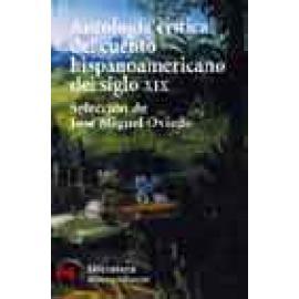 Antología crítica del cuento hispanoamericano del siglo XIX. Del romanticismo al criollismo - Imagen 1