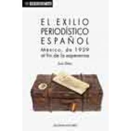 El exilio periodístico español. México, de 1939 al fin de la esperanza - Imagen 1