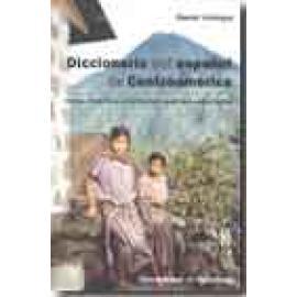 Diccionario del español de centroamerica. Los usos lingüísticos en la literatura social de América Central - Imagen 1