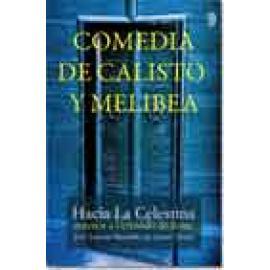 La Comedia de Calisto y Melibea. Hacia La Celestina anterior a Fernando de Rojas - Imagen 1