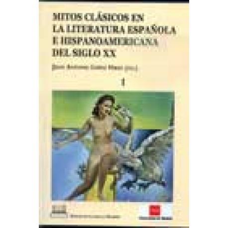 Mitos clásicos en la literatura española e hispanoamericana del siglo XX.