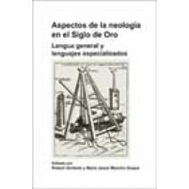 Aspectos de la neología en el Siglo de Oro. Lengua general y lenguajes especializados. - Imagen 1