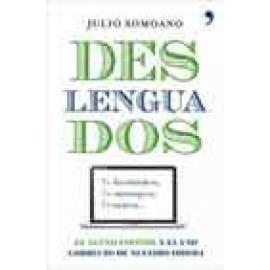 Deslenguados. El nuevo español y el uso correcto de nuestro idioma - Imagen 1