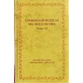 Comedias burlescas del Siglo de Oro. Tomo VI. El rey Perico y la dama tuerta; Escanderbey; Antíoco y Seleuco; La venida del duqu