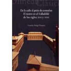 De la calle al patio de comedias. El teatro en Valladolid de los siglos XVII y XVIII - Imagen 1