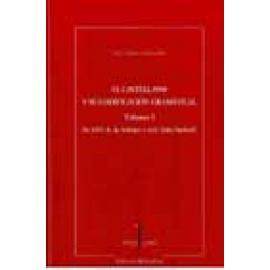 El castellano y su codificación gramatical. Volumen I. De 1942 (A. de Nebrija) a 1611 (John Sanford) - Imagen 1
