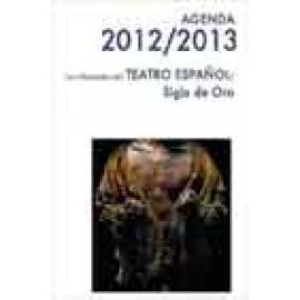 AGENDA 2012/13, con efemérides del Teatro Clásico del Siglo de Oro Español. - Imagen 1