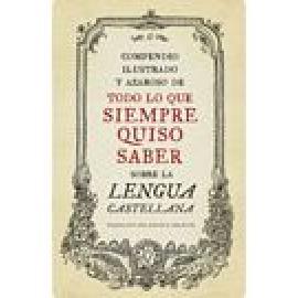 Compendio ilustrado y azaroso de todo lo que siempre quiso saber sobre la lengua castellana - Imagen 1