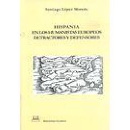 Hispania en los humanistas europeos. Detractores y defensores