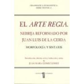 El Arte Regia. Nebrija reformado por Juan Luis de la Cerda. Morfología y Sintaxis. - Imagen 1