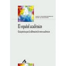 El español académico. Guia práctica para la elaboración de textos académicos - Imagen 1