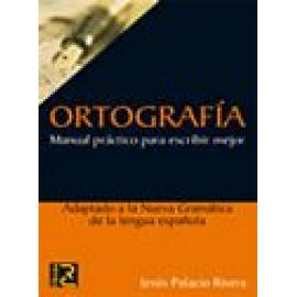 Ortografía. Manual Práctico Para Escribir Mejor - Imagen 1