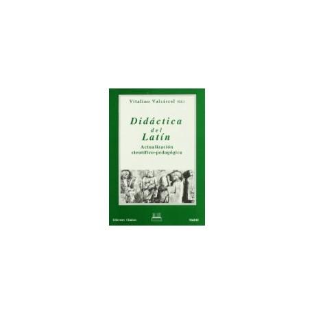 Didáctica del Latín. Actualización científico-pedagógica
