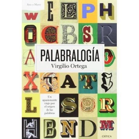 Palabralogía. Un apasionante viaje por el origen de las palabras