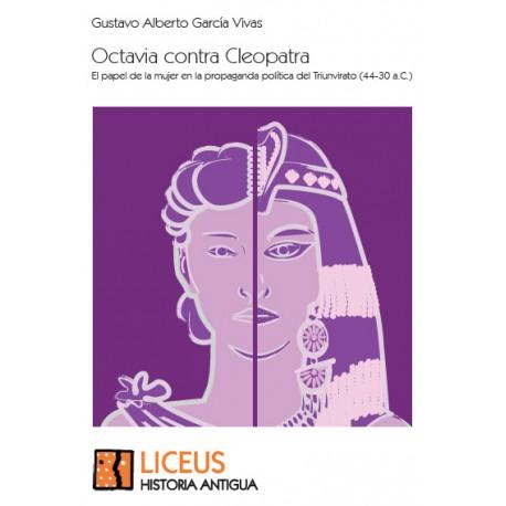 Octavia contra Cleopatra. El papel de la mujer en la propaganda política del Triunvirato (44-30 a. C.)